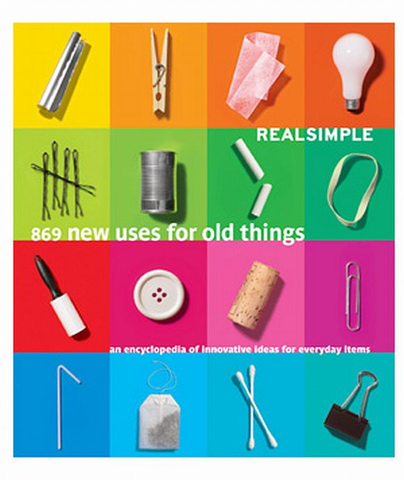 """Real Simple: 869 New Uses For Old Things"" A Must-Read"